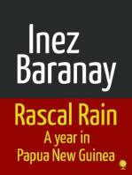 Rascal Rain A Year in Papua New Guinea