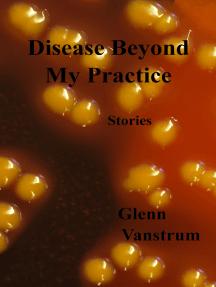 Disease Beyond My Practice: Stories