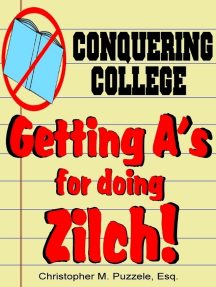 Conquering College: Getting A's for doing Zilch!