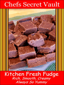 Kitchen Fresh Fudge: Rich, Smooth, Creamy - Always So Yummy