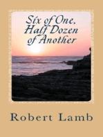 Six of One, Half Dozen of Another (Stories & Poem + 1)
