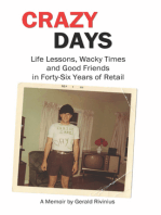 Crazy Days: Life Lessons, Wacky Times and Good Friends in Forty-Six Years of Retail