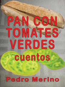 Pan con tomates verdes