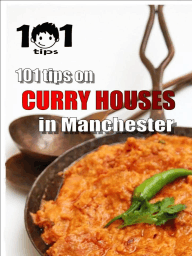 101 tips on CURRY HOUSES in Manchester