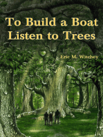 To Build a Boat, Listen to Trees