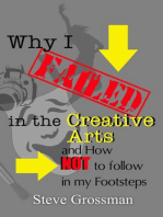 Why I Failed in the Creative Arts...and how NOT to follow in my Footsteps