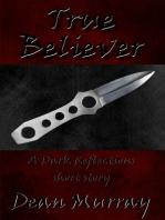 True Believer (Dark Reflections)