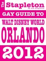 The Stapleton 2012 Gay Guide to Walt Disney World Orlando DISNEY WORLD ORLANDO