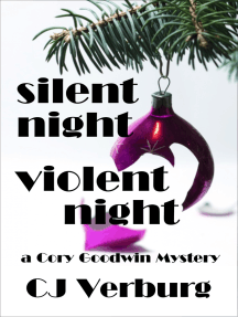 Silent Night Violent Night: a Cory Goodwin Mystery