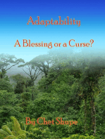 Adaptability, a Blessing or a Curse?