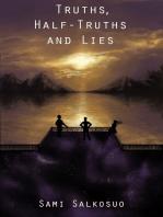 Truths, Half-Truths and Lies