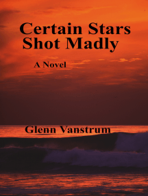 Certain Stars Shot Madly