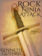 Rock Ninja Attack (Ninja Action Thriller Series #7)