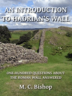 An Introduction to Hadrian's Wall: One Hundred Questions About the Roman Wall Answered