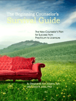 The Beginning Counselor's Survival Guide: The New Counselor's Guide to Success from Practicum to Licensure