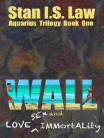 Wall — Love, Sex and Immortality [Aquarius Trilogy Book One]