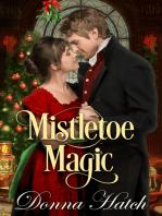 Mistletoe Magic, A Christmas Regency Short Story