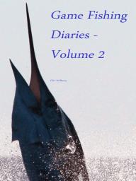 Game Fishing Diaries