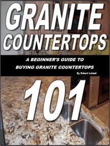 Granite Countertops 101-A beginner's guide to buying granite countertops