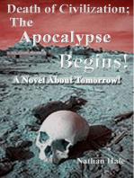 Death of Civilization; The Apocalypse Begins