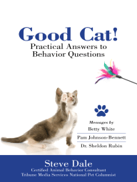 Good Cat! Practical Answers to Behavior Questions