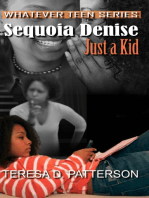 Sequoia Denise, Just a Kid