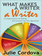 What Makes A Writer A Writer? An Exploration in Asking and Answering This Question.