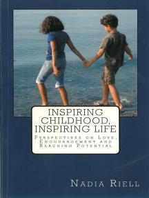 Inspiring Childhood, Inspiring Life