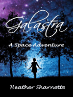 Galastra: The Space Adventures of J.B.R. (Book One: Arrival)
