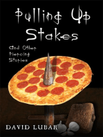Pulling up Stakes and Other Piercing Stories