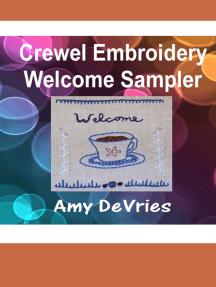 Crewel Embroidery Welcome Sampler