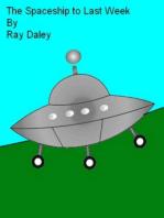 The Spaceship To Last Week