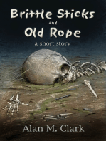 Brittle Bones and Old Rope