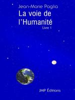 La Voie de l'humanité, livre 1