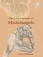 The Lost Journals of Michelangelo: Volume I