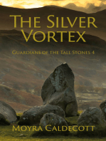 The Silver Vortex [Guardians of the Tall Stones #4]