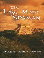 The Last Maya Shaman: Part I