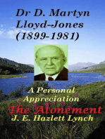 Dr D. Martyn Lloyd-Jones' Understanding of the Atonement, and a Personal Appreciation