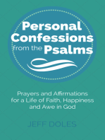 Personal Confessions from the Psalms ~ Prayers and Affirmations for a Life of Faith, Happiness and Awe in God