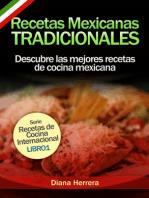 Recetas Mexicanas Tradicionales: Descubre las mejores recetas de cocina mexicana