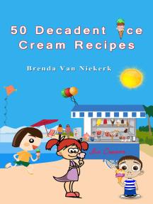 50 Decadent Ice Cream Recipes