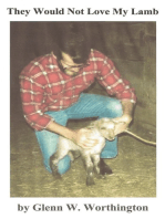 They Would Not Love My Lamb