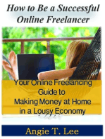 How to Be a Successful Online Freelancer -Your Online Freelancing Guide to Making Money at Home in the Lousy Economic