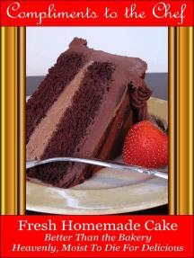 Fresh Homemade Cake: Better Than the Bakery