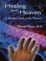Healing from Heaven; A Healer's Guide to the Universe