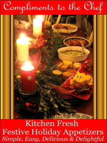 Kitchen Fresh Festive Holiday Appetizers: Simple, Easy, Delicious & Delightful