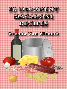 50 Decadent Macaroni Recipes