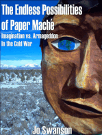 The Endless Possibilities of Paper Mache: Imagination vs. Armageddon in the Cold War