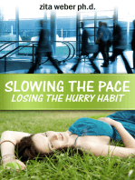 Slowing the Pace