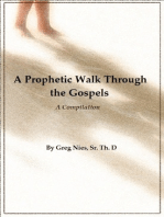 A Prophetic Walk Through the Gospels